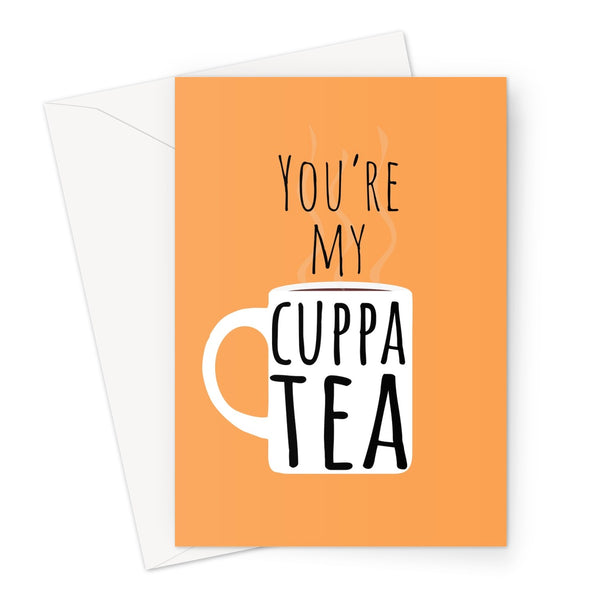 You're My Cuppa Tea - UK Collection - Love Funny Pun Birthday Anniversary Couples British English Stereotype  Greeting Card