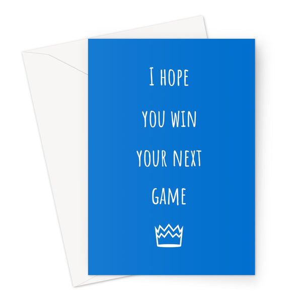 I Hope You Win Your Next Game Crown Fall Funny Nerd Gamer Video Games Blue Play Greeting Card