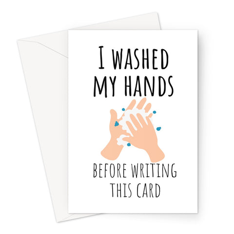 I Washed My Hands Before Writing This Card Birthday Anniversary Mother's Day Funny Greeting Card