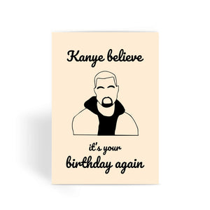 Kanye believe it's your birthday Greeting Card