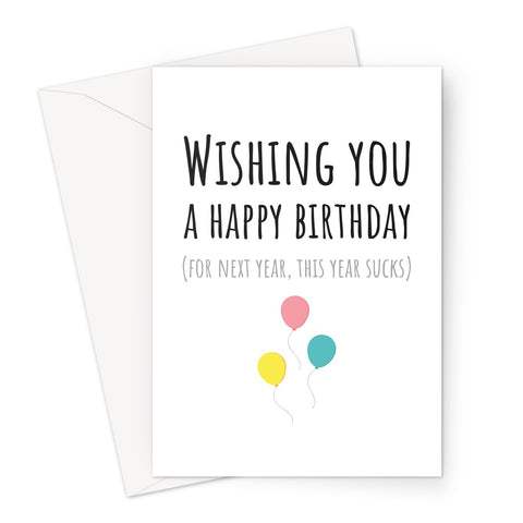 Wishing You a Happy Birthday (for next year, this year sucks) Funny Love Pandemic Social Isolation Distance Quarantine Miss You Greeting Card