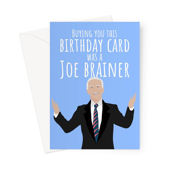 Buying you this Birthday Card was a Joe Brainer Biden Funny Politics USA Democrat Obama Trump 2020 Hilarious Pun Greeting Card