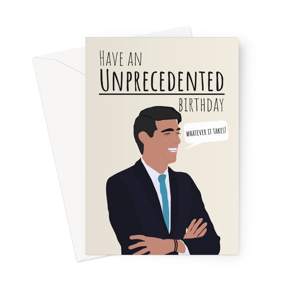 Have an Unprecedented Birthday (Whatever it Takes) Quote Rishi Sunak Politics Tory Birthday Anniversary Rude Funny Greeting Card