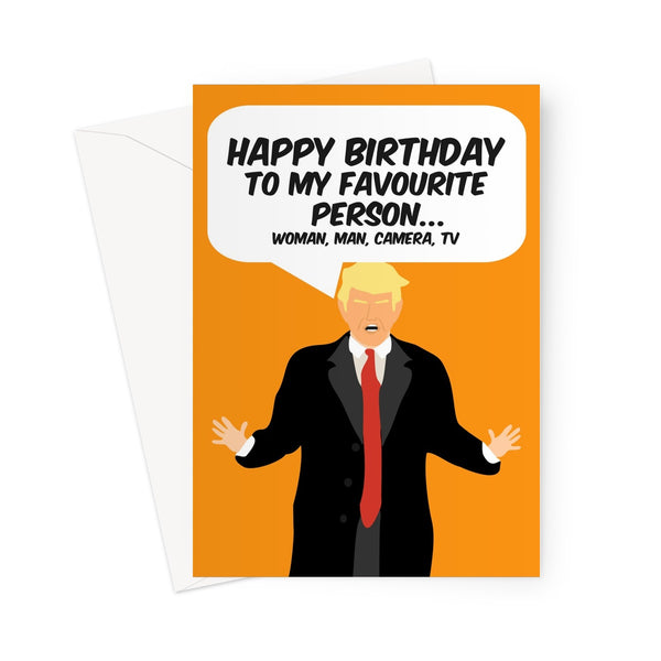 Happy Birthday to My Favourite Person Woman Man Camera TV Donald Trump Funny Memory Test Politics Hilarious Fan Quote Greeting Card