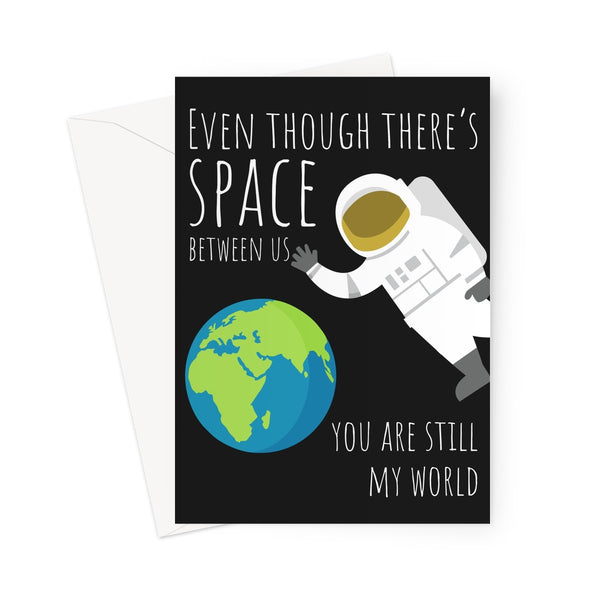 Even Though There's Space Between Us You Are Still My World Love Cute Space Fan Astronaut Isolation Missing You Long Distance Greeting Card