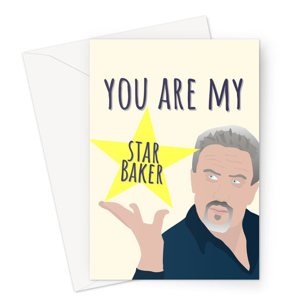 You Are My Star Baker - Bake Off Paul Hollywood Fan  Funny Love Birthday Anniversary Biscuit Quote Tent TV Greeting Card
