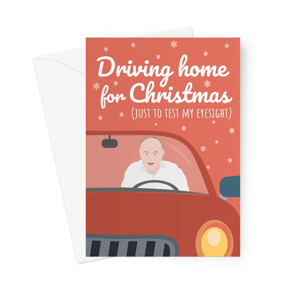 Driving Home For Christmas (Just to Test My Eyesight) - Christmas Xmas Festive Funny Boris Dominic Cummings Durham Castle Politics Fan Pun Tory Labour Song Greeting Card