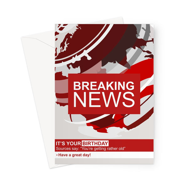 Breaking News It's Your Birthday You're Getting Rather Old Have a Great Day Funny BBC Parody Love Fan TV Mum Dad Retro Classic Greeting Card