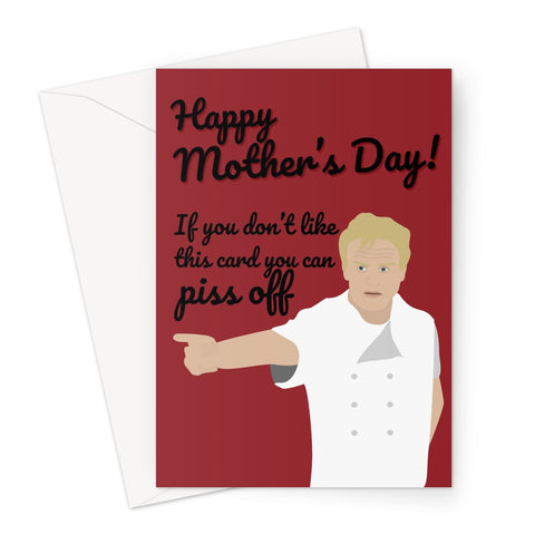 Happy Mother's Day If you Don't Like This Card Piss Off Gordon Ramsay NEW DETAIL 2021 Chef Funny Fan Greeting Card