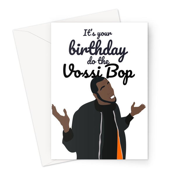 It's your birthday do the Vossi Bop Stormzy Fan Greeting Card