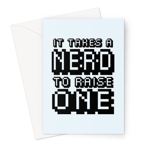 It Takes a Nerd to Raise One - Gamer Collection - Father's Day Funny Gamer Joke Dad Son Daughter 8 Bit Greeting Card