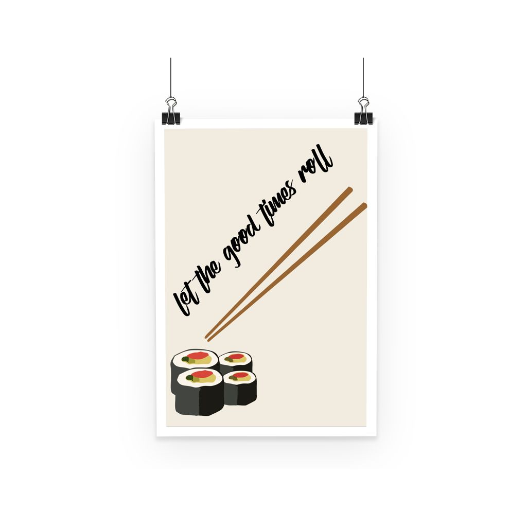 Foodie Collection Poster - 'Let The Good Times Roll' Sushi Poster