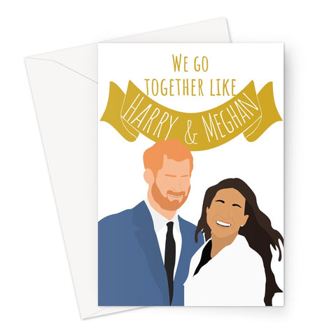 We Go Together Like Harry and Meghan Valentine's Day Birthday Anniversary Love Cute Prince Princess Markle Royal Greeting Card