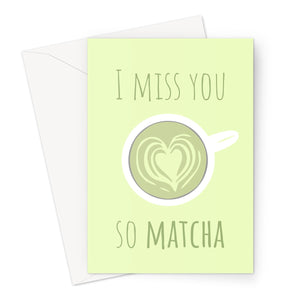 I Miss You So Matcha Funny Birthday Anniversary Pandemic Isolation Social Distance So Much Love Japan Green Tea Coffee Fan Greeting Card