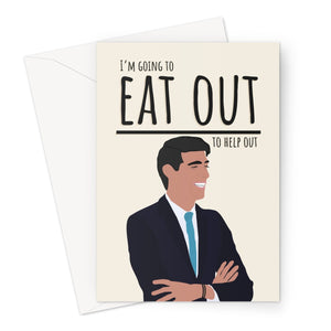 I'm Going to Eat Out to Help Out Rishi Sunak Politics Tory Birthday Anniversary Rude Funny Greeting Card