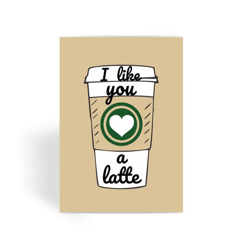 Foodie Collection Greetings Card - 'I Like You A Latte' Cute Coffee Card