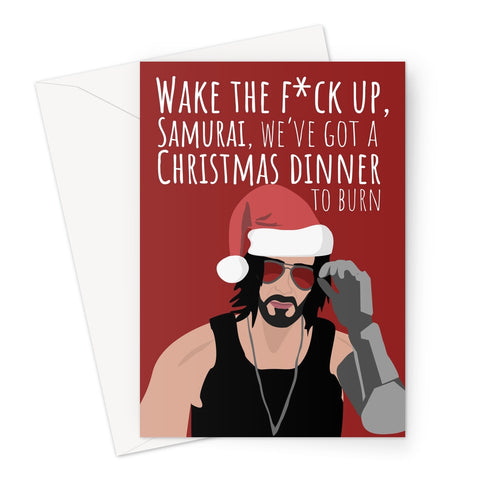 Keanu Reeves Cyberpunk Johnny Wake the F*ck up Samurai We've Got a Christmas Dinner To Burn City Game Gamer Fan Love Greeting Card