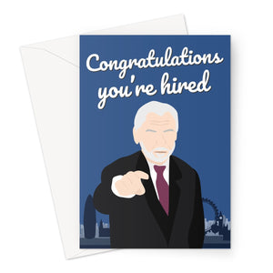 Congratulations You're Hired Alan Sugar Fan Apprentice New Job Greeting Card