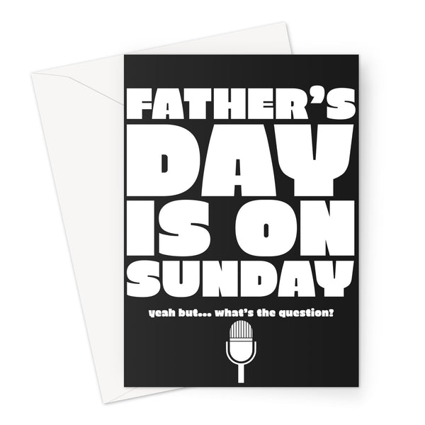 Father's Day is on Sunday / Yeah But What's the Question Radio 1 Lady Funny Meme Hilarous New Zealand Dad  Greeting Card
