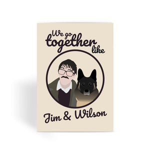 We go together like Jim and Wilson Friday Night Dinner Jackie Shallom Tv show Greeting Card