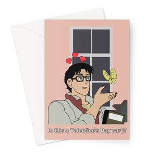 Is this a Valentine's Day Card Funny Meme Love Anime Pigeon Butterfly  Greeting Card