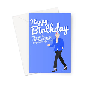 Theresa May Strong and Stable Birthday Greeting Card