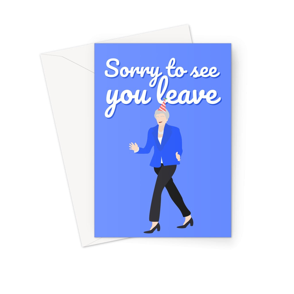 Theresa May Sorry to See You Leave Greeting Card