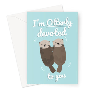 I'm Otterly Devoted To You Funny Pun Otters Holding Hands Cute Kawaii Utterly Valentine's Day Birthday Anniversary Nature Animals Collection Greeting Card