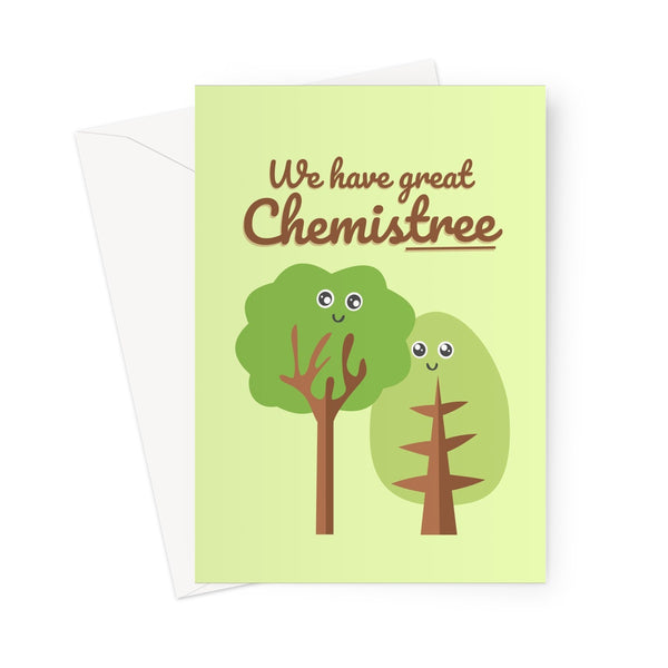 We Have Great Chemistree Funny Pun Trees Nature Collection Walks Hiking Chemistry Valentine's Day Birthday Anniversary Cute Kawaii Greeting Card