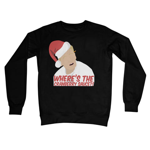 Where's the Cranberry Sauce Gordon Ramsay Funny Meme Idiot Sandwich Christmas Jumper Crew Neck Sweatshirt