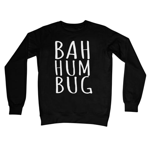 Bah Hum Bug Jumper Funny Anti Christmas Xmas Festive Hate Meme Grumpy Cute Bahhumbug Text Gift Crew Neck Sweatshirt