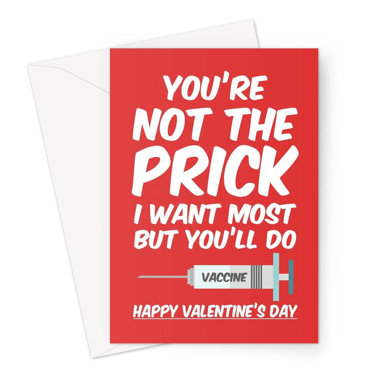 You're Not The Prick I Want Most But You'll Do Funny Valentine's Day Love Vaccine Jab Covid Rude Lockdown Greeting Card