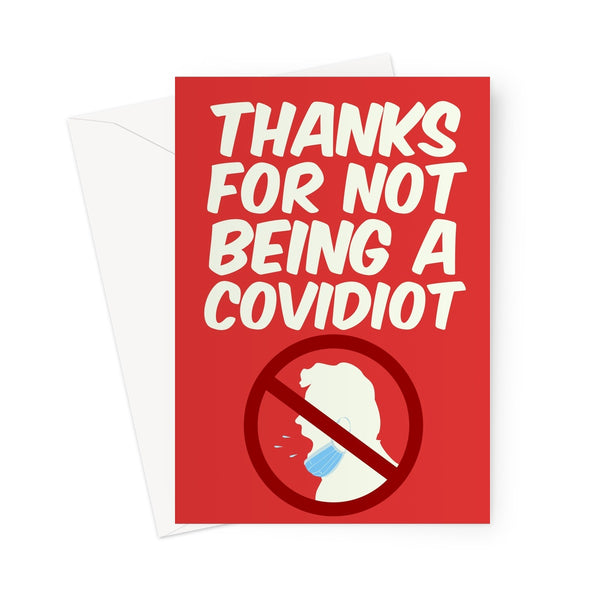 Thanks For Not Being A Covidiot Funny Valentine's Day Birthday Anniversary Thank You Miss You Covid Lockdown Mask Cough Greeting Card