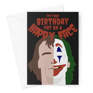 It's Your Birthday Put On A Happy Face Joker Fan Greeting Card