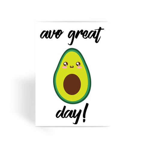 Foodie Collection Greetings Card - 'Avo Great Day' Cute Avocado Card