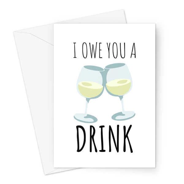 I Owe You A Drink Birthday Anniversary Friends Bar Pub Quarantine Isolation Miss You Funny Love Social Distance White Wine Fruit Glass Greeting Card