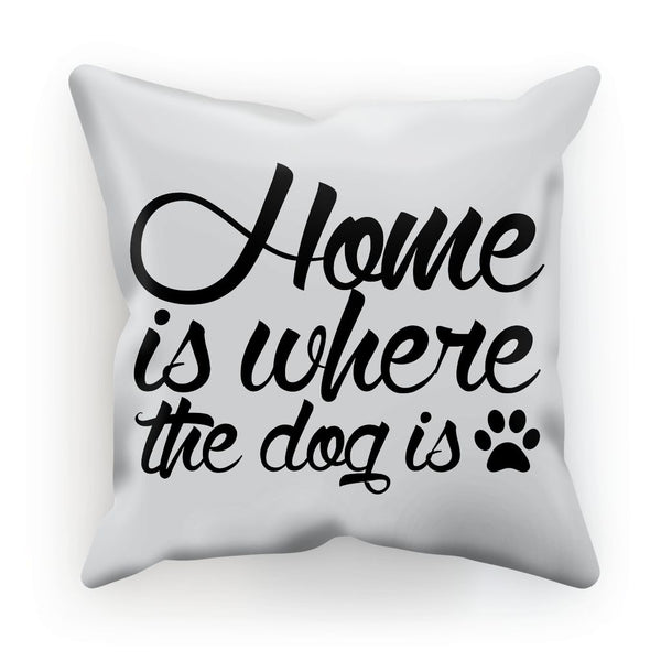 Nature Collection Homeware - 'Home Is Where The Dog Is' Cushion