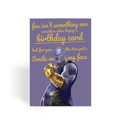 Thanos this does put a smile on my face Greeting Card