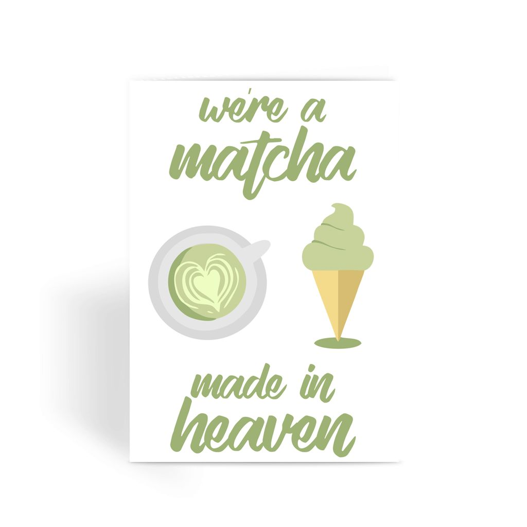 Matcha made in  Greeting Card
