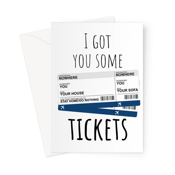 I Got You Some Tickets (To Nowhere / Stay Home / Do Nothing) Travel Collection Greetings Card