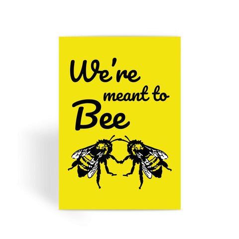 Nature Collection Greetings Card - 'We're Meant To Bee' Cute Bee Card