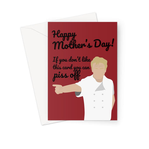 Gordon Ramsay Mother's Day Card - 'If You Don't Like This Card, Piss Off' (red)