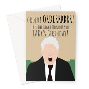 John Bercow ORDER Honourable Lady's Birthday Politics Brexit  Greeting Card