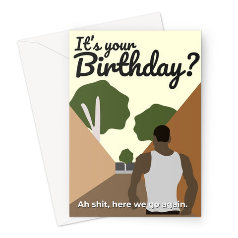 It's your birthday? Ah shit, here we go again fan gamer meme Greeting Card