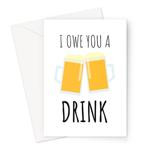 I Owe You A Drink Birthday Anniversary Friends Bar Pub Quarantine Isolation Miss You Funny Love Social Distance Pint Beer Greeting Card