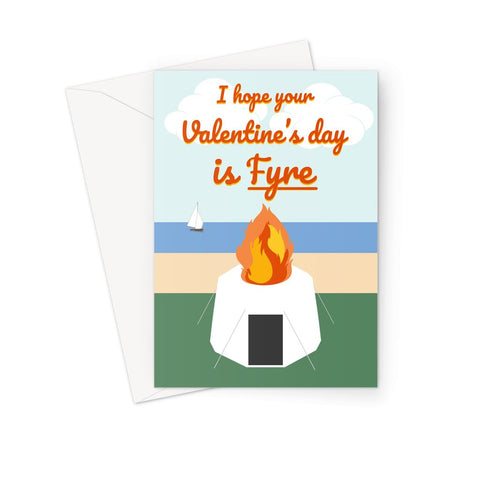 Ja Rule/Fyre Festival Valentine's Day Card - 'I Hope Your Valentine's Day Is Fyre' Meme Card