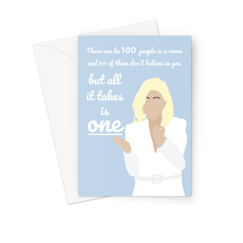 All it Takes is One Valentines Day Anniversary Funny Meme 100 People in the Room Who Don't Believe in You 99 Lady Gaga Fan Greeting Card