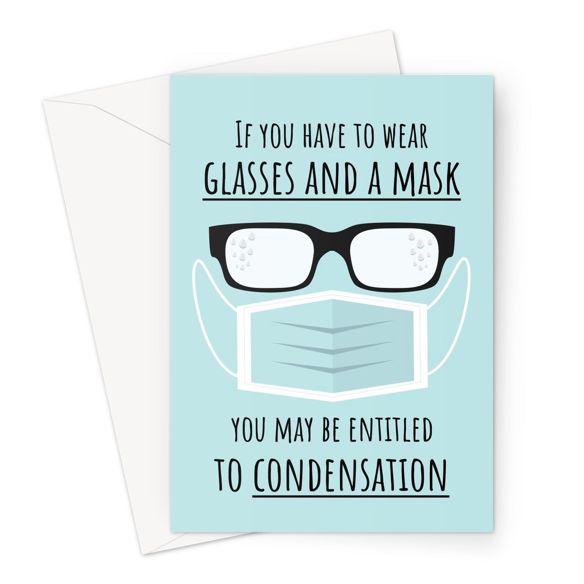 If You Have to Wear Glasses and a Mask You May Be Entitled to Condensation Funny Punny Birthday Anniversary Foggy Glasses Problems Pandemic Corona Virus Hands Face Space 2020 Greeting Card