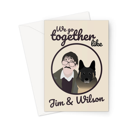 Friday Night Dinner Greetings Card - 'We Go Together Like' Jim and Wilson Valentine/Birthday Card