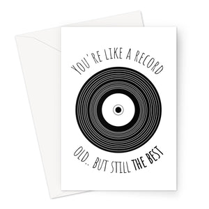 You're Like a Record Old.. But Still The Best Funny Dad Birthday Father's Day Papa Retro Music Classic Vinyl  Greeting Card